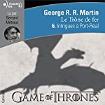 Intrigues à Port-Réal (Le Trône de fer 6) | George R. R. Martin