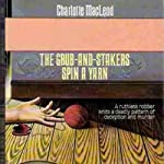 The Grub-and-Stakers Spin a Yarn: The Grub-and-Stakers, Book 4 | Charlotte MacLeod