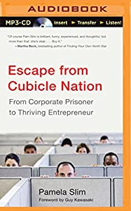 Escape from Cubicle Nation: From Corporate Prisoner to Thriving Entrepreneur by Brilliance Audio
