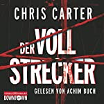 Der Vollstrecker (Hunter und Garcia Thriller 2) | Chris Carter
