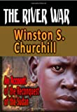 The River War : an Account of the Reconquest of the Sudan, Winston L. S. Churchill, 1440451311