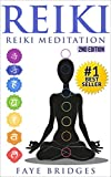 REIKI: Reiki Meditation: Strengthen Body & Spirit and Increase Energy with Reiki Healing and Meditation – Complete Guide – 2nd edition