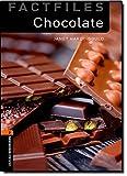 Oxford Bookworms Factfiles: Chocolate: Level 2: 700-Word Vocabulary (Oxford Bookworms Library Factfiles: Stage 2)