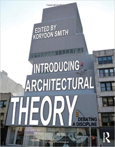 Introducing Architectural Theory: Debating a Discipline