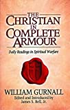 The Christian in Complete Armour, William Gurnall, 0802411770