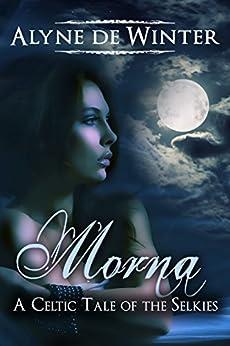 Morna: A Celtic Tale of the Selkies by [de Winter, Alyne]