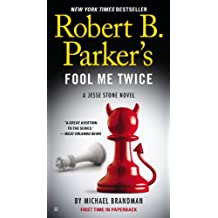 Robert B. Parker's Fool Me Twice (A Jesse Stone Novel Book 11) (English Edition)