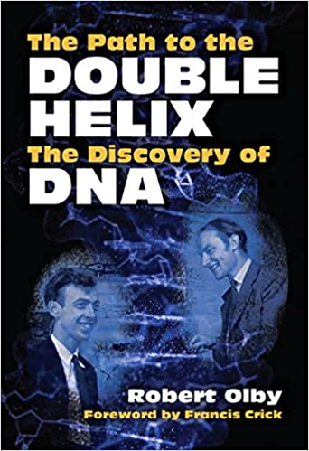 The Path to the Double Helix: The Discovery of DNA (Dover Books on Biology)
