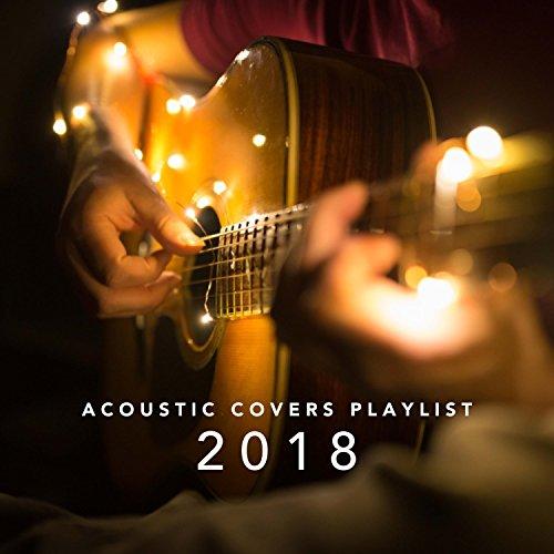 Acoustic Covers Playlist 2018 ()