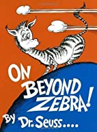 On Beyond Zebra! by Dr. Seuss (Sep 12 1955)