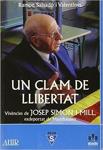 Un clam de llibertat : vivències d'en Josep Simon i Mill