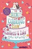 The Secret Cooking Club: Confetti & Cake