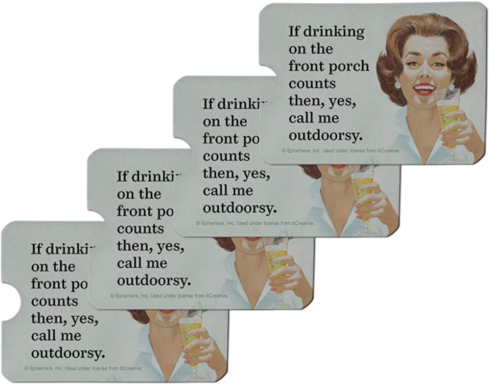 If Drinking on the Front Porch Counts then Yes Call Me Outdoorsy Funny Humor Credit Card RFID Blocker Holder Protector Wallet Purse Sleeves Set of 4