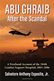 Abu Ghraib After the Scandal: A Firsthand Account of the 344th Combat Support Hospital, 2005-2006