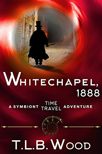 Melissa Anne Wood (Whitechapel, 1888 (The Symbiont Time Travel Adventures Series, Book 3))