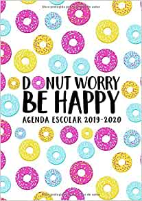 Amazon.com: Donut Worry Be Happy: Agenda escolar 2019-2020 ...