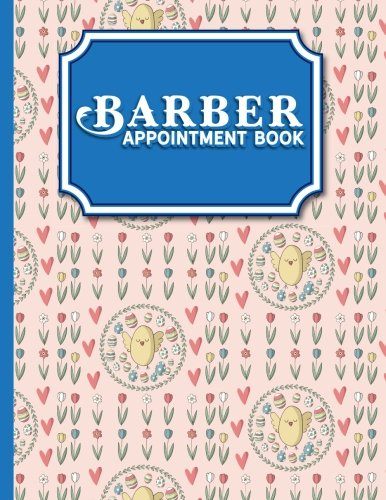 Barber Appointment Book: 4 Columns Appointment Notebook, Best Appointment Scheduler, My Appointment Book, Cute Easter Egg Cover (Volume 33) ebook