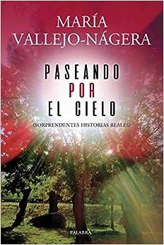Descargar Libros Ebook Paseando Por El Cielo. Sorprendentes Historias Reales Fariña PDF
