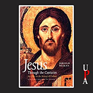 Jesus Through the Centuries Audiobook