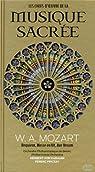 Les Chefs-d'oeuvres de la Musique Sacree, W.A. Mozart, Requiem, Messes en Ut, Ave Verum par Wolfgang Amadeus Mozart