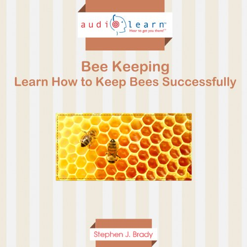 Bee Keeping AudioLearn: Learn How to Keep Bees Successfully!