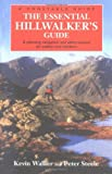 The Essential Hillwalker's Guide, Kevin Walker and Peter Steele, 0711224102