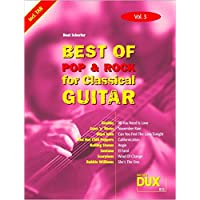 Best of Pop & Rock for Classical Guitar Vol. 3: Die umfassende Sammlung mit starken Interpreten