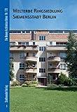 Welterbe Ringsiedlung Siemensstadt Berlin, Kruger, Thomas Michael and Bolk, Florian, 3867111812