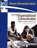 Fundamentals of Organizational Communication: Knowledge, Sensitivity, Skills, Values by Shockley-Zalabak Pamela (2008-12-01) Paperback
