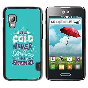 For LG Optimus L5 II Dual E455 E460 Case , Cold Alaska Quote Funny Winter Snow - Diseño Patrón Teléfono Caso Cubierta Case Bumper Duro Protección Case Cover Funda
