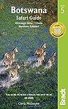 Botswana: Safari Guide: Okavango Delta, Chobe, Northern Kalahari (Bradt Travel Guide)