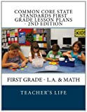 Common Core State Standards First Grade Lesson Plans - 2nd Edition, Teacher's Life, 1482690594