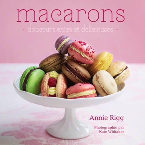 Macarons Annie Rigg