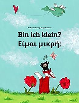 Bin ich klein? Είμαι μικρή;: Kinderbuch Deutsch-Griechisch (zweisprachig/bilingual) (Weltkinderbuch 3) (German Edition) by [Winterberg, Philipp]