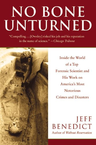 No Bone Unturned: Inside the World of a Top Forensic Scientist and His Work on America's Most Notorious Crimes and Disasters pdf