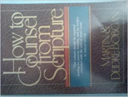 Book How to Counsel from Scripture by Martin Bobgan (1985-11-02)