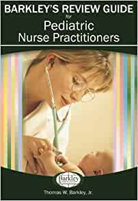 Barkley 39 s review guide for pediatric nurse practitioners for Barkley and associates