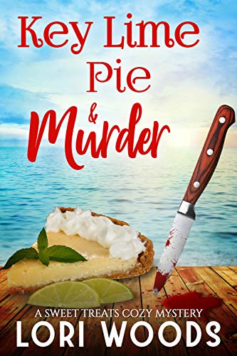 Key Lime Pie & Murder (A Sweet Treats Cozy Mystery Book 5) - Key Lime Series