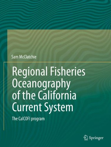 Regional Fisheries Oceanography Of The California Current System: The CalCOFI Program