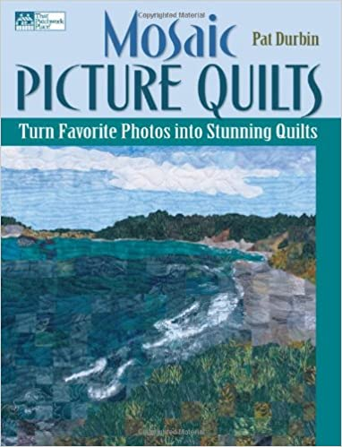 Book Mosaic Picture Quilts: Turn Favorite Photos into Stunning Quilts