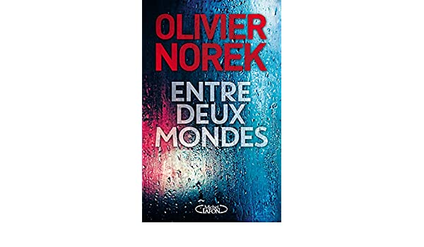Entre Deux Mondes French Edition Olivier Norek