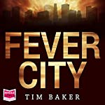 Fever City | Tim Baker