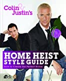 """Colin and Justin's Home Heist Style Guide How to Create the Perfect Home"" av Colin McAllister"