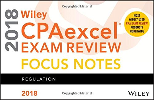 Wiley CPAexcel Exam Review 2018 Focus Notes: Regulation