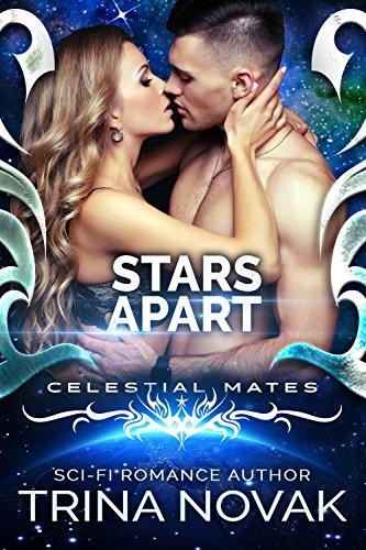 Stars Apart: A Sci-Fi Alien Romance (Celestial Mates) by [Novak, Trina]