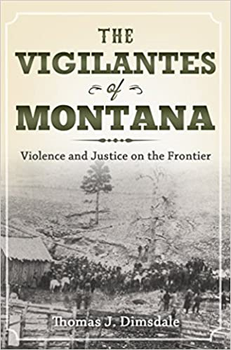 Amazon the vigilantes of montana violence and justice on the the vigilantes of montana violence and justice on the frontier kindle edition fandeluxe Image collections