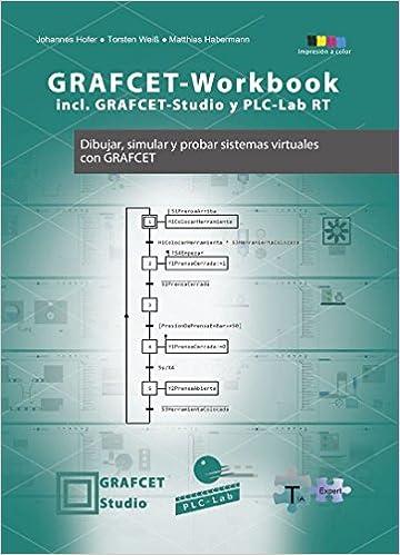 GRAFCET-Workbook - Dibujar, simular y probar sistemas virtuales con GRAFCET: Amazon.es: Johannes Hofer, Torsten Weiß, Matthias Habermann, TIA-Expert: Libros
