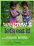 We Grew It--Let's Eat It, Justine Kenin, 0977353648