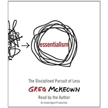 Essentialism: The Disciplined Pursuit of Less by Greg McKeown (2014-04-15)