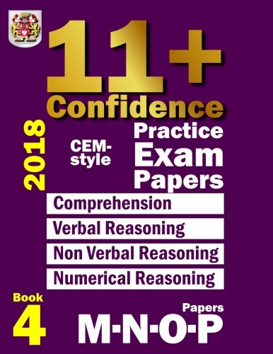 11+ Confidence: CEM-style Practice Exam Papers Book 4: Comprehension, Verbal Reasoning, Non-verbal Reasoning, Numerical Reasoning, and Answers with full explanations (Volume 4) (Bond Assessment Papers English 10 11 Answers)